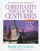 Christianity Through the Cenuries 3rd Edition 9780310208129 0310208122