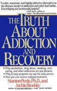 Truth About Addiction and Recovery 1st Edition 9780671755300 0671755307