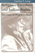 Religious Freedom and Indian Rights 1st Edition 9780700610648 0700610642