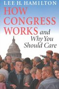 How Congress Works and Why You Should Care 0 9780253216953 0253216958