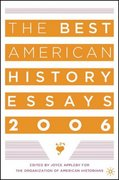 The Best American History Essays 2006 0 9781403968524 1403968527