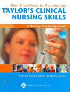 Skill Checklists to Accompany Taylor's Clinical Nursing Skills 0 9780781755351 0781755352