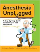 Anesthesia Unplugged 1st edition 9780071458160 0071458166