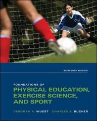 Foundations of Physical Education, Exercise Science, and Sport 16th Edition 9780073523743 0073523747