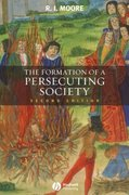 The Formation of a Persecuting Society 2nd edition 9781405129640 1405129646