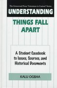 Understanding Things Fall Apart 1st Edition 9780313302947 0313302944