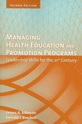 Managing Health Education and Promotion Programs: Leadership Skills for the 21st Century 2nd Edition 9780763761783 0763761788