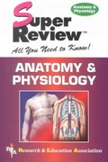 Anatomy and Physiology Super Review 1st edition 9780878911790 0878911790