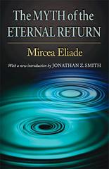 The Myth of the Eternal Return 2nd edition 9780691123509 0691123500
