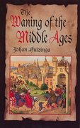 The Waning of the Middle Ages 1st Edition 9780486814698 0486814696