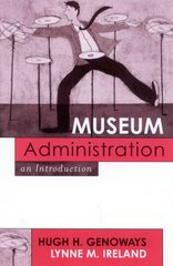 Museum Administration 1st Edition 9780759102941 0759102945