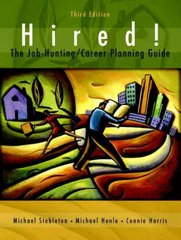 Hired! The Job-Hunting/Career-Planning Guide 3rd edition 9780131149656 0131149652
