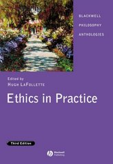 Ethics in Practice 3rd edition 9781405129459 140512945X