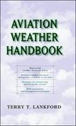 Aviation Weather Handbook 1st Edition 9780071361033 0071361030