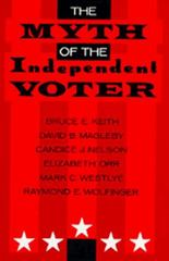 The Myth of the Independent Voter 0 9780520077201 0520077202