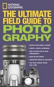 National Geographic: The Ultimate Field Guide to Photography 0 9780792262091 0792262093