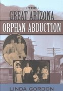 The Great Arizona Orphan Abduction 0 9780674005358 067400535X