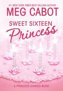 Sweet Sixteen Princess 0 9780060847166 0060847166