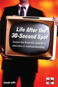Life After the 30-Second Spot 1st edition 9780471718376 0471718378