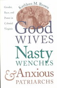 Good Wives, Nasty Wenches, and Anxious Patriarchs 1st Edition 9780807846230 0807846236
