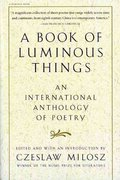 A Book of Luminous Things 1st Edition 9780156005746 0156005743