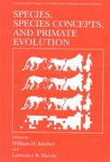 Species, Species Concepts and Primate Evolution 1st edition 9780306442971 0306442973