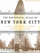 The Historical Atlas of New York City 2nd Edition 9780805078428 0805078428