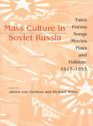 Mass Culture in Soviet Russia 0 9780253209696 0253209692