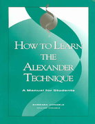 How to Learn the Alexander Technique 3rd Edition 9780962259548 0962259543