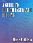 A Guide to Health Insurance Billing 1st edition 9780766812079 0766812073