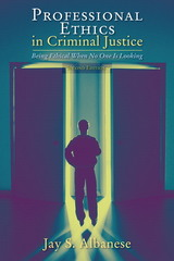 Professional Ethics in Criminal Justice 2nd Edition 9780205594092 0205594093