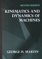Kinematics and Dynamics of Machines 2nd Edition 9781478617549 1478617543