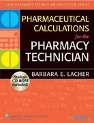 Pharmaceutical Calculations for the Pharmacy Technician 1st Edition 9780781763103 078176310X