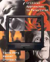 Critical Approaches to Television 2nd Edition 9780205564668 0205564666