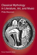 Classical Mythology in Literature, Art, and Music 0 9781585100361 1585100366