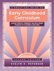 A Practical Guide to Early Childhood Curriculum 2nd Edition 9780205337545 0205337546