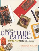 Making Greeting Cards With Creative Materials 1st edition 9781581801262 1581801262