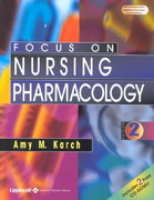 Focus on Nursing Pharmacology 2nd edition 9780781735384 0781735386