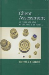 Client Assessment in Therapeutic Recreation Services 1st Edition 9781892132321 189213232X