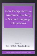 New Perspectives on Grammar Teaching in Second Language Classrooms 1st edition 9780805839555 0805839550
