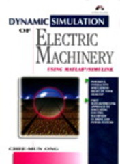 Dynamic Simulations of Electric Machinery 1st edition 9780137237852 0137237855