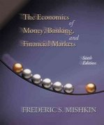 The Economics of Money, Banking, and Financial Markets 6th edition 9780321062734 0321062736
