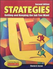 Strategies: Getting and Keeping the Job You Want 2nd Edition 9780078305092 0078305098