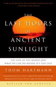 The Last Hours of Ancient Sunlight: Revised and Updated 1st Edition 9781400051571 1400051576