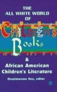 The All White World of Children's Books and African American Children's Literature 0 9780865434776 0865434778