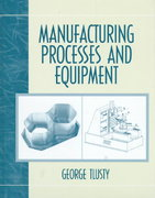 Manufacturing Process and Equipment 1st edition 9780201498653 0201498650