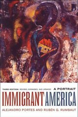 Immigrant America 3rd edition 9780520250413 0520250419