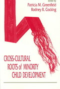 Cross-cultural Roots of Minority Child Development 1st edition 9780805812244 0805812245