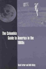 The Columbia Guide to America in The 1960s 0 9780231113731 0231113730