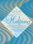 A Guide to the Helping Professions 1st Edition 9780205308446 0205308449